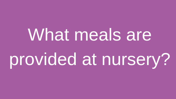 Children's House Nursery Knowledge Base what meals are provided at nursery